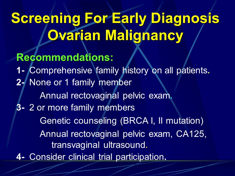 Screening For Early Diagnosis Ovarian Malignancy