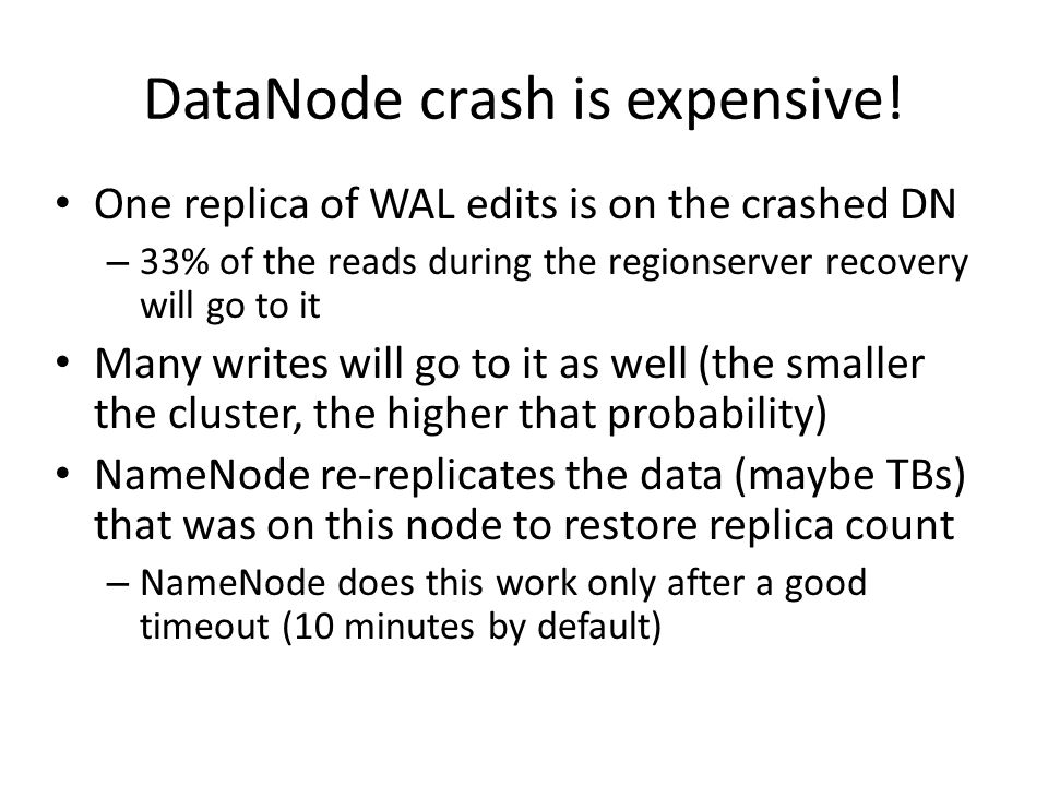 DataNode crash is expensive!