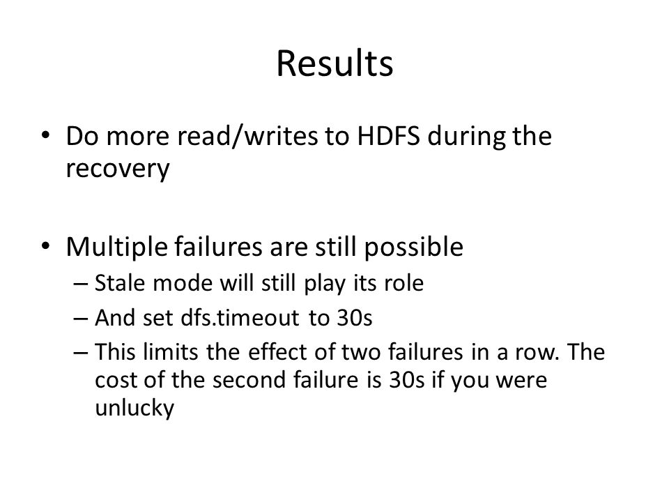Results Do more read/writes to HDFS during the recovery