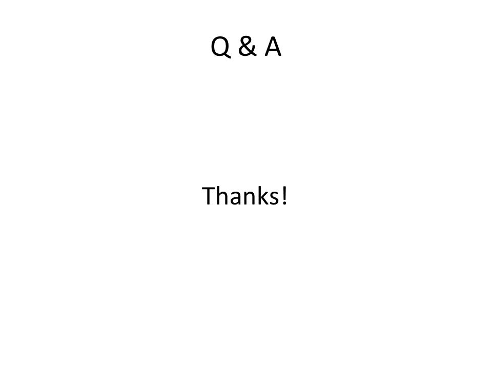 Q & A Thanks!