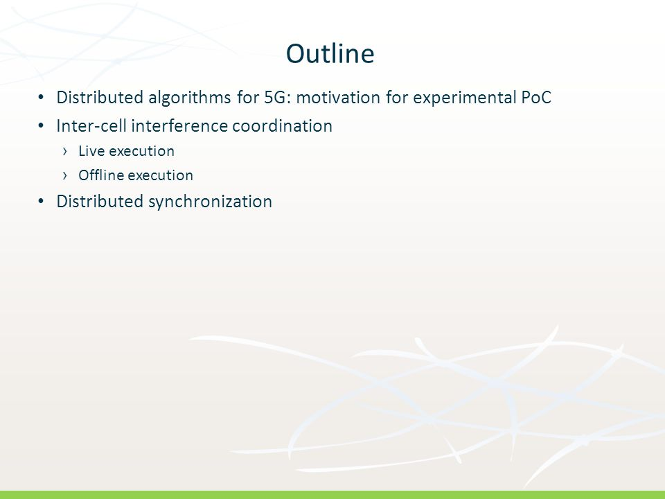 Outline Distributed algorithms for 5G: motivation for experimental PoC