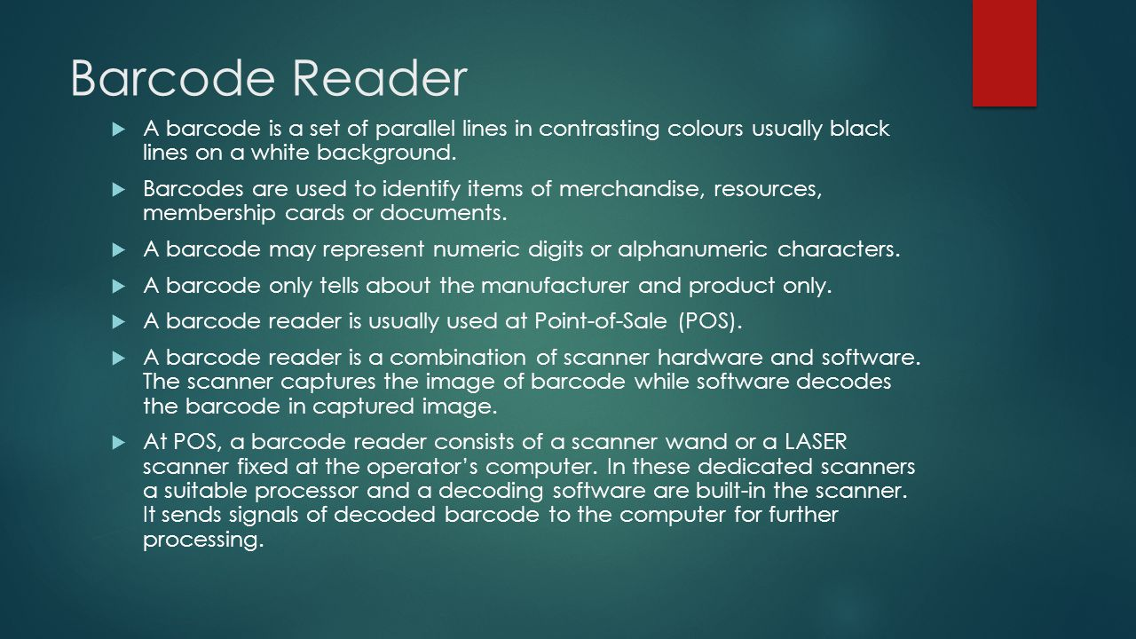 Barcode Reader A barcode is a set of parallel lines in contrasting colours usually black lines on a white background.