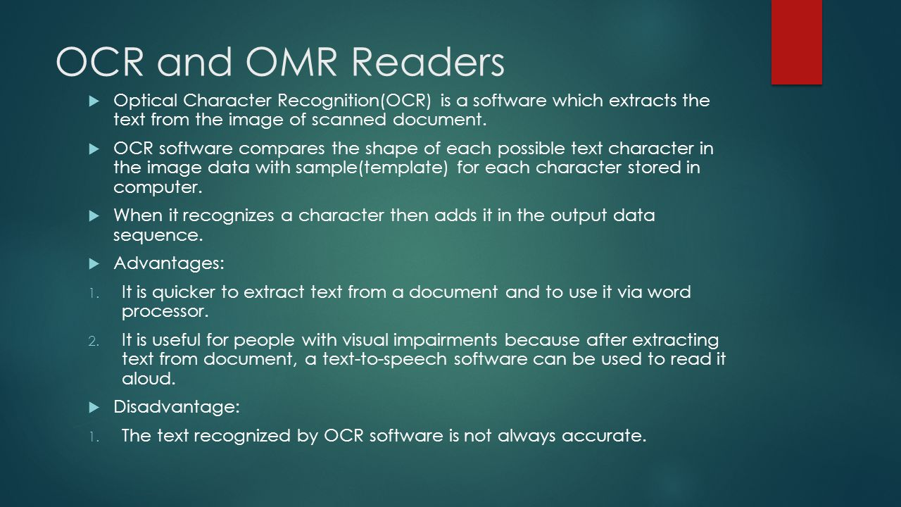 OCR and OMR Readers Optical Character Recognition(OCR) is a software which extracts the text from the image of scanned document.