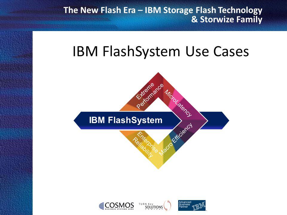 IBM FlashSystem Use Cases