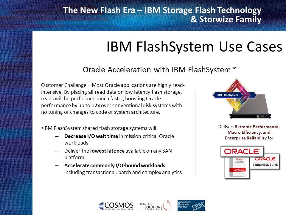 IBM FlashSystem Use Cases Oracle Acceleration with IBM FlashSystem™
