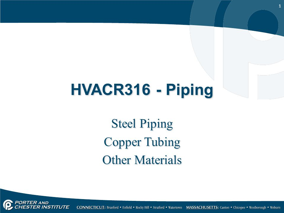 Steel Piping Copper Tubing Other Materials