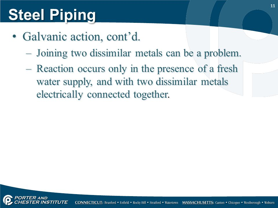 Steel Piping Galvanic action, cont'd.