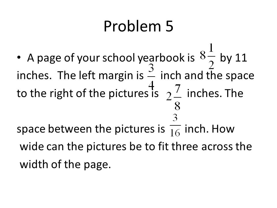 Problem 5 A page of your school yearbook is by 11