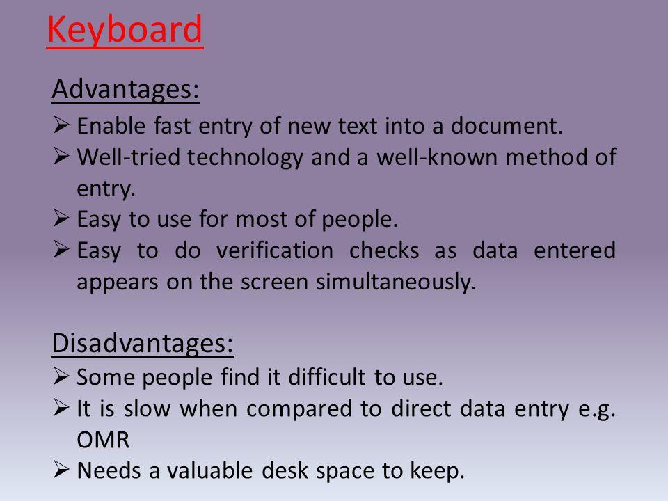 Keyboard Advantages: Disadvantages: