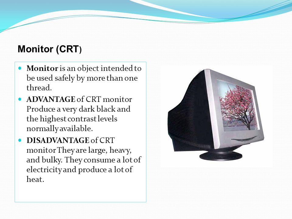 Monitor (CRT) Monitor is an object intended to be used safely by more than one thread.