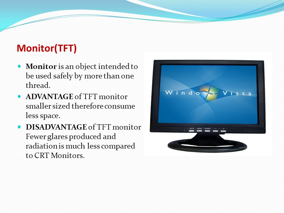Monitor(TFT) Monitor is an object intended to be used safely by more than one thread.