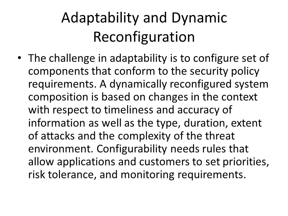 Adaptability and Dynamic Reconfiguration