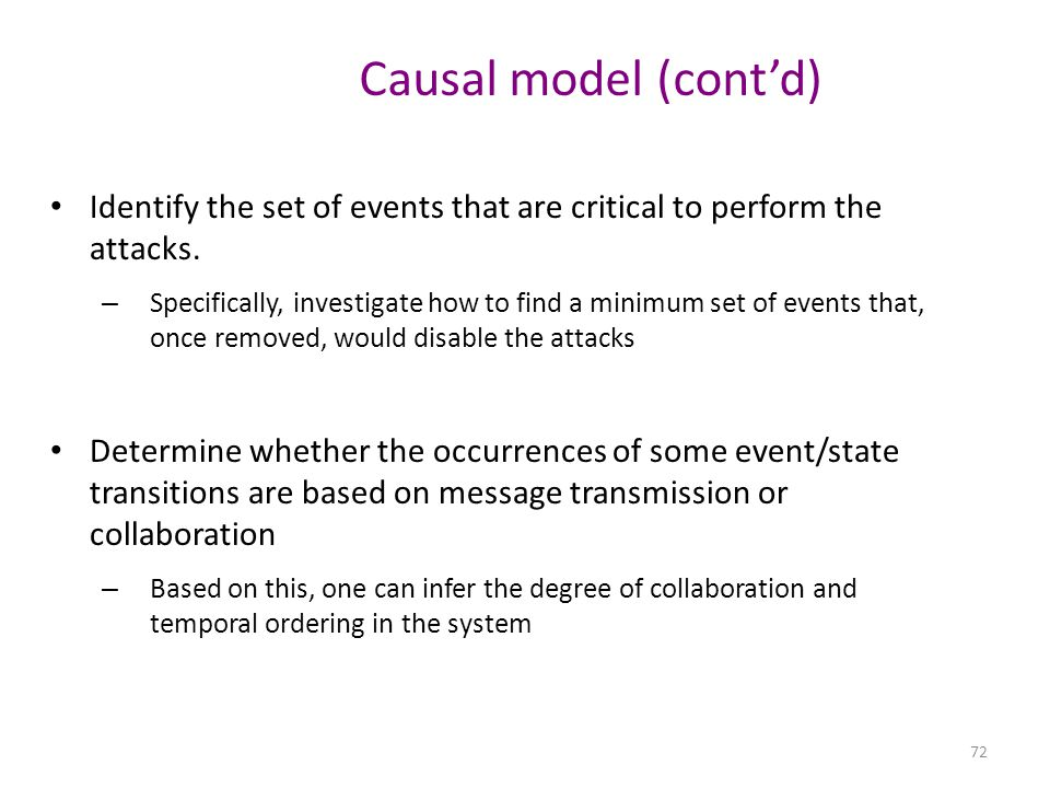 Causal model (cont'd) Identify the set of events that are critical to perform the attacks.