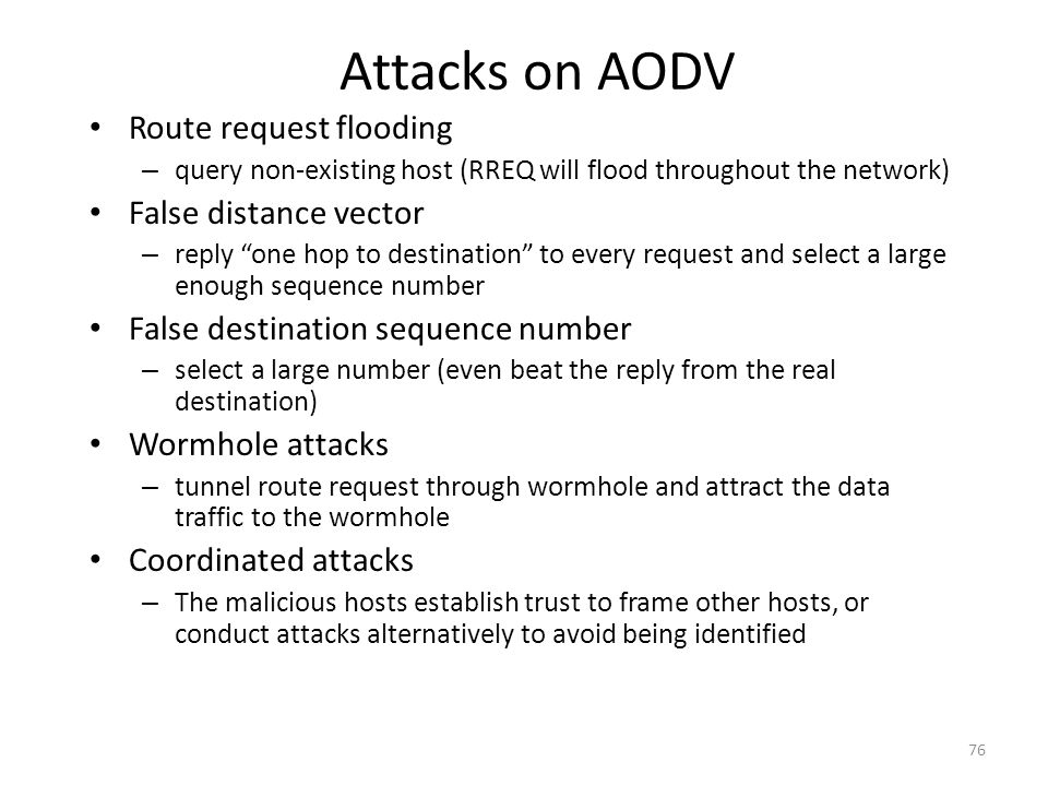 Attacks on AODV Route request flooding False distance vector