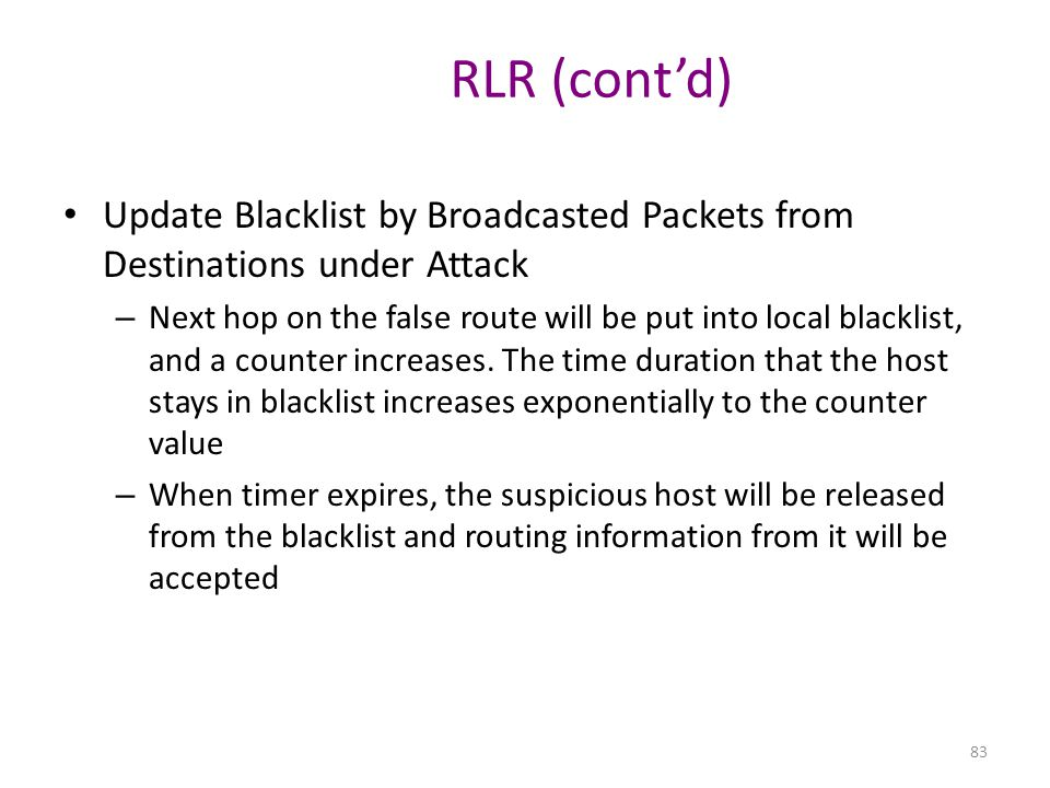 RLR (cont'd) Update Blacklist by Broadcasted Packets from Destinations under Attack.