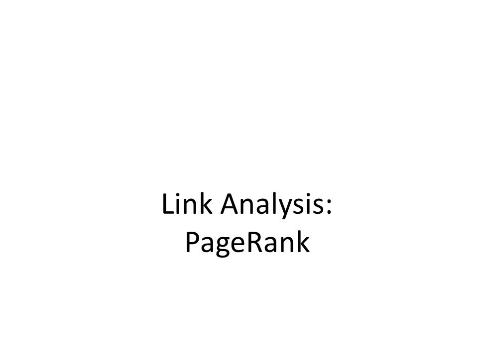 Link Analysis: PageRank