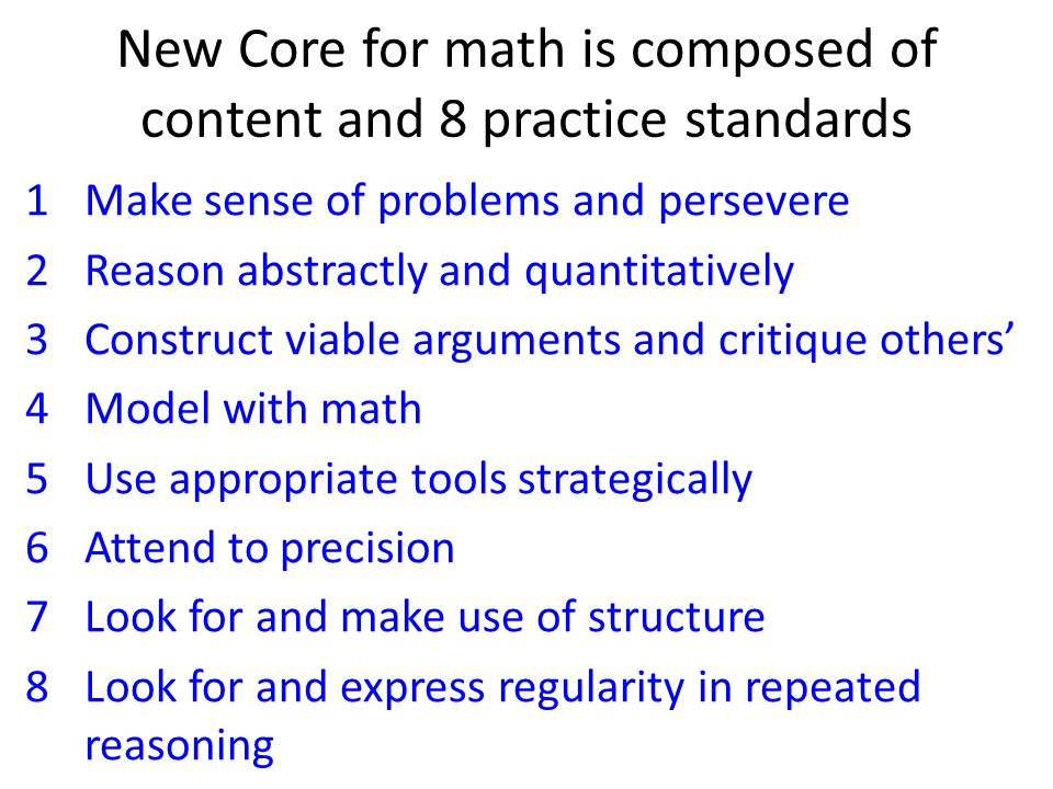 New Core for math is composed of content and 8 practice standards