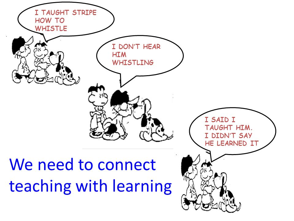 We need to connect teaching with learning