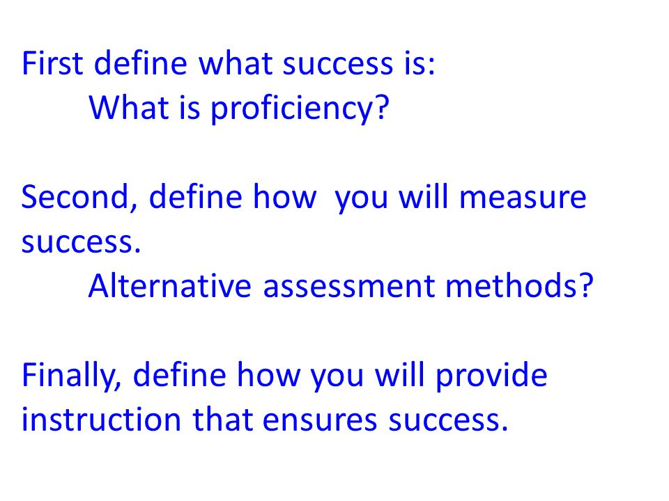 First define what success is: