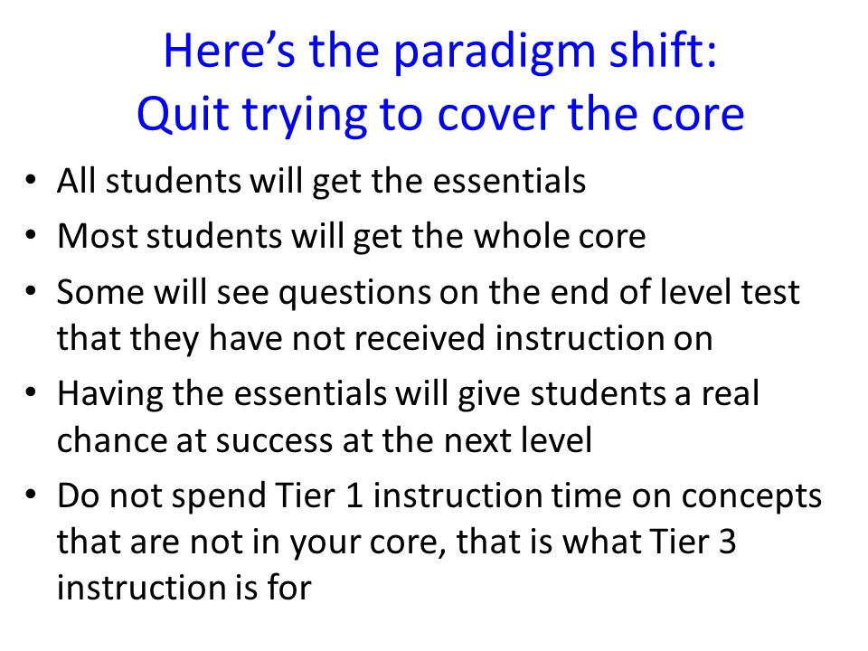 Here's the paradigm shift: Quit trying to cover the core