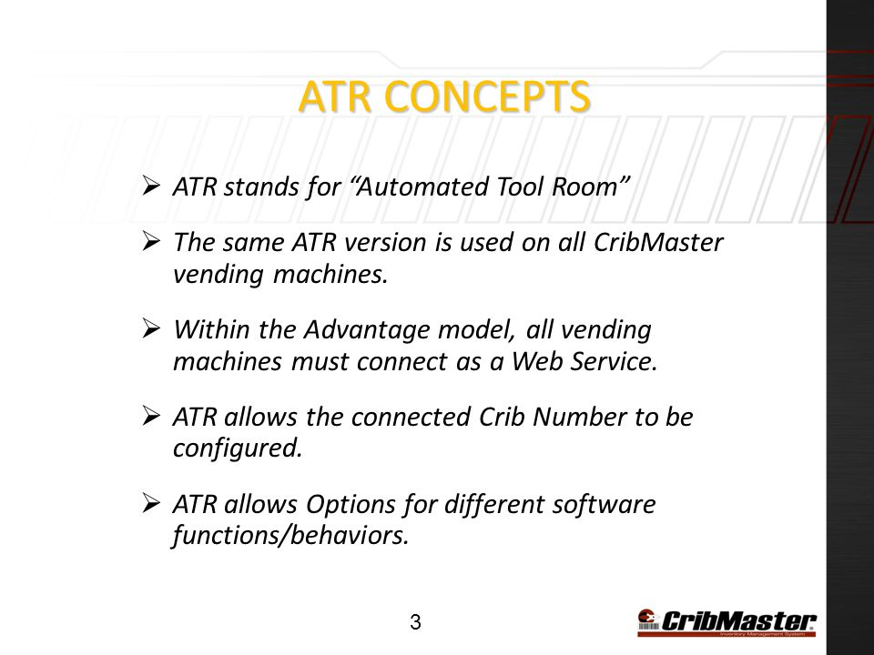 ATR Concepts ATR stands for Automated Tool Room