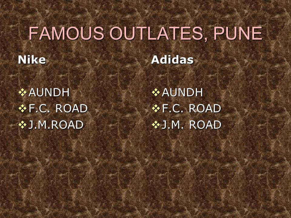 FAMOUS OUTLATES, PUNE Nike AUNDH F.C. ROAD J.M.ROAD Adidas AUNDH