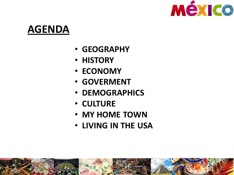 AGENDA GEOGRAPHY HISTORY ECONOMY GOVERMENT DEMOGRAPHICS CULTURE