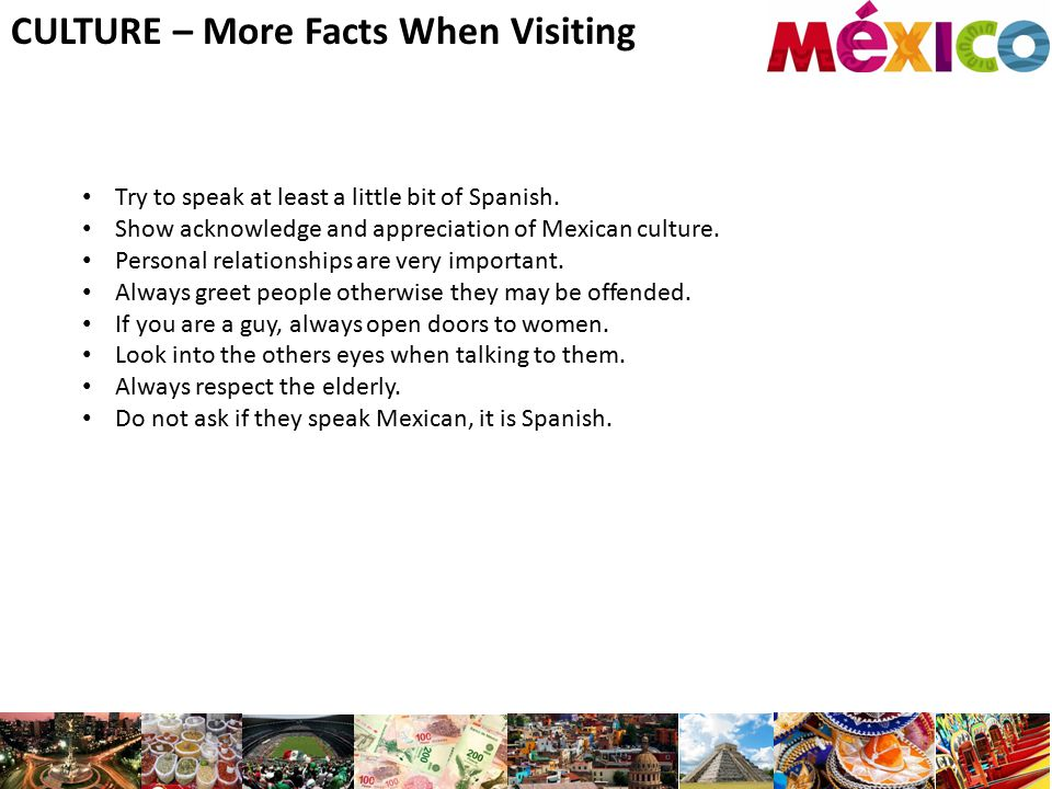 CULTURE – More Facts When Visiting