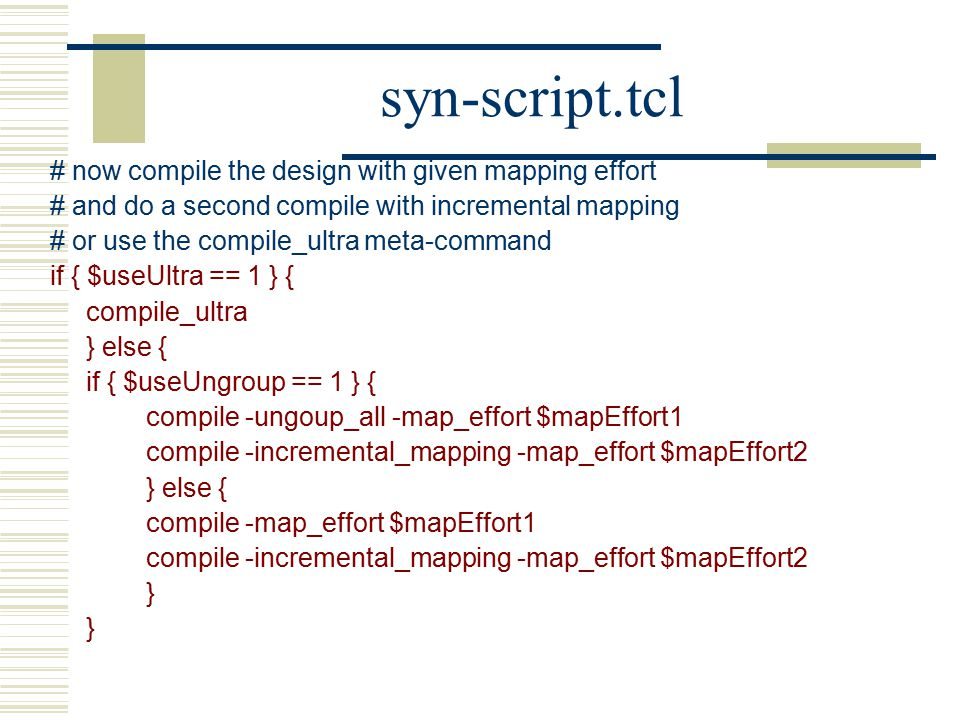 syn-script.tcl # now compile the design with given mapping effort