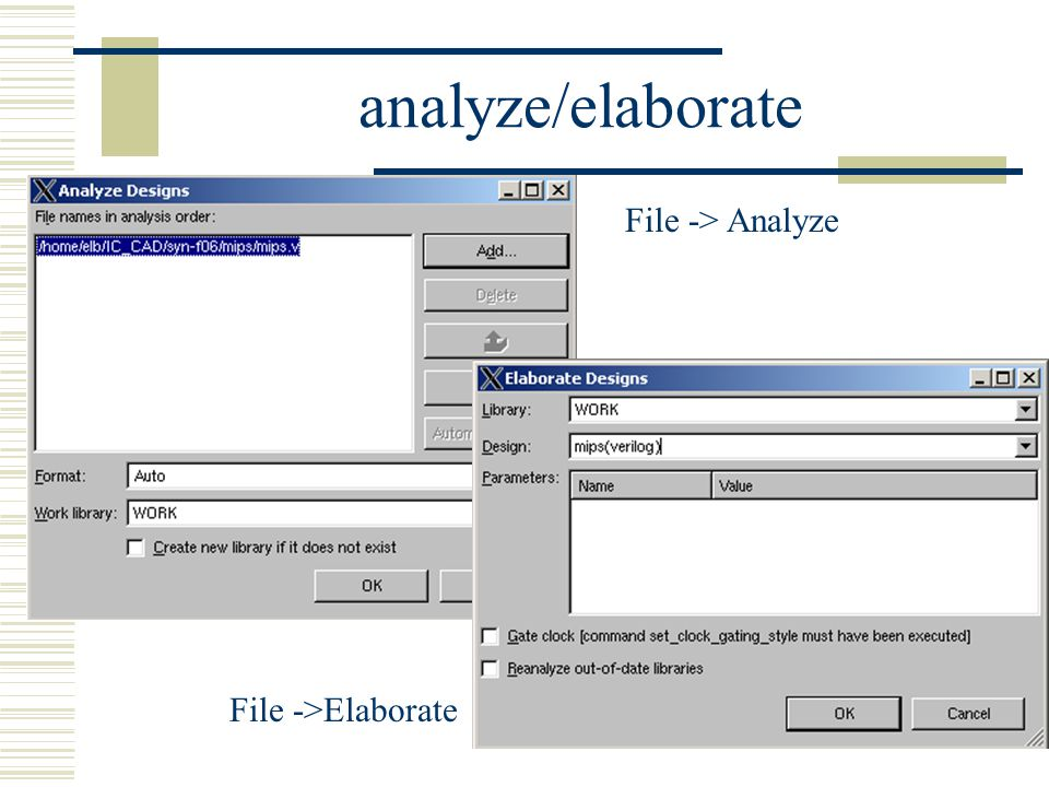 analyze/elaborate File -> Analyze File ->Elaborate
