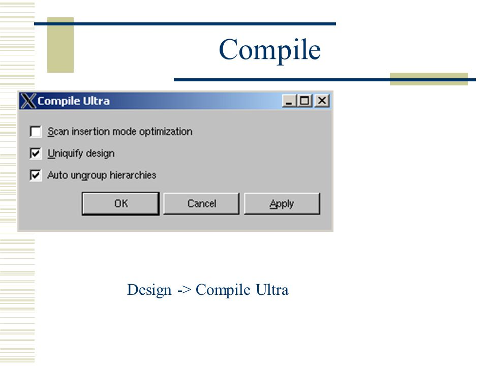 Design -> Compile Ultra