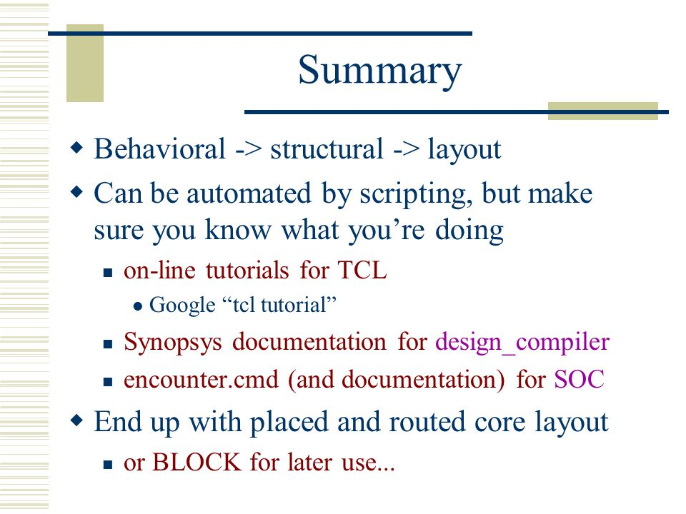 Summary Behavioral -> structural -> layout