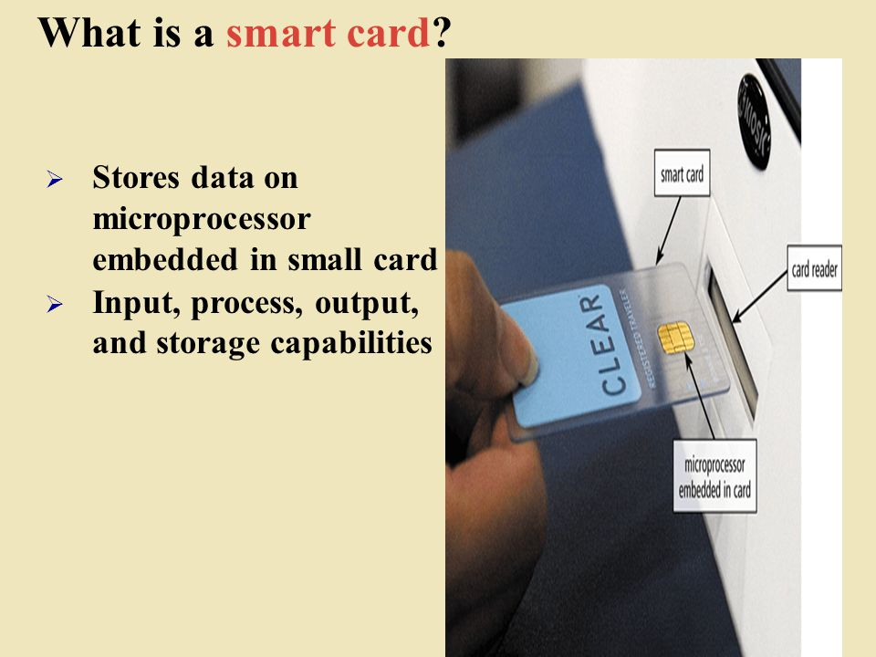 What is a smart card. Stores data on microprocessor embedded in small card.