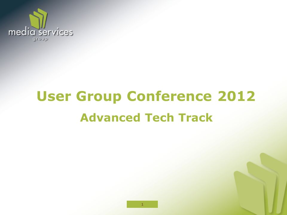 User Group Conference 2012 Advanced Tech Track 1