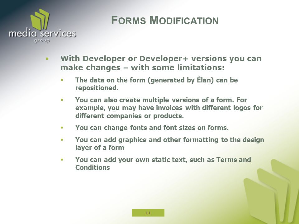 Forms Modification With Developer or Developer+ versions you can make changes – with some limitations: