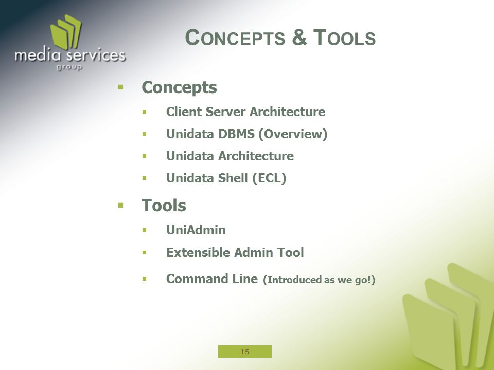 Concepts & Tools Concepts Tools Client Server Architecture