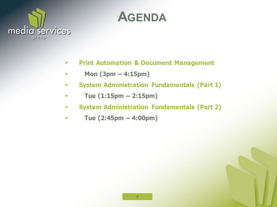 Agenda Print Automation & Document Management Mon (3pm – 4:15pm)