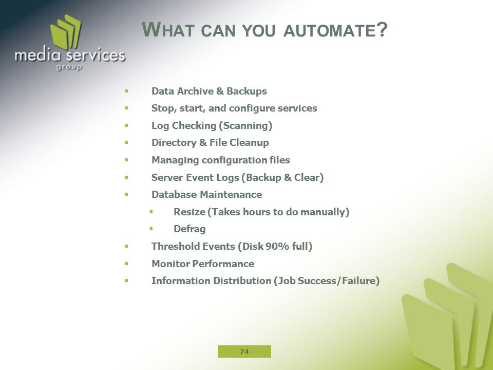 What can you automate Data Archive & Backups