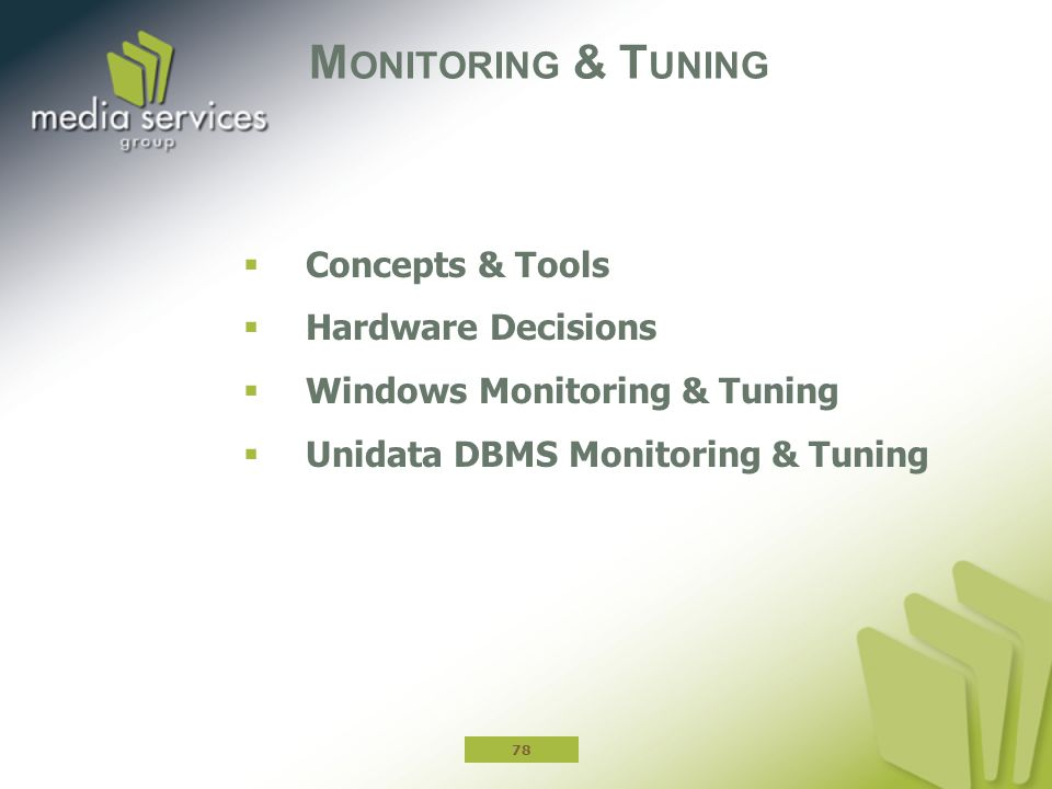 Monitoring & Tuning Concepts & Tools Hardware Decisions