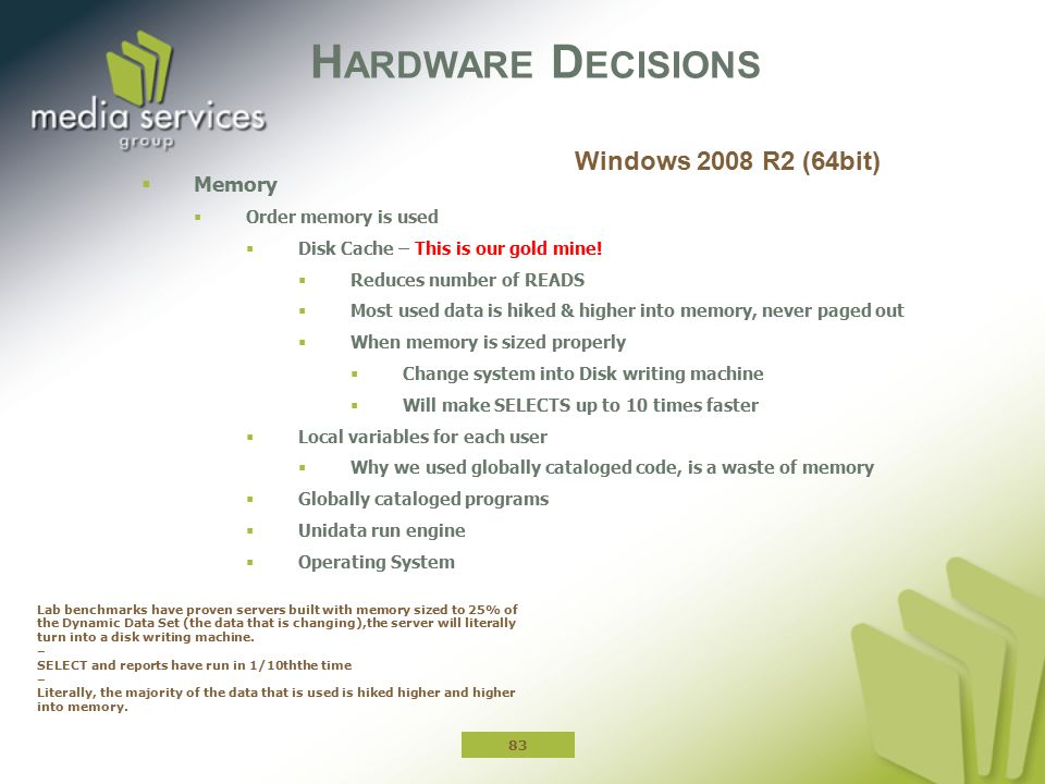 Hardware Decisions Windows 2008 R2 (64bit) Memory Order memory is used