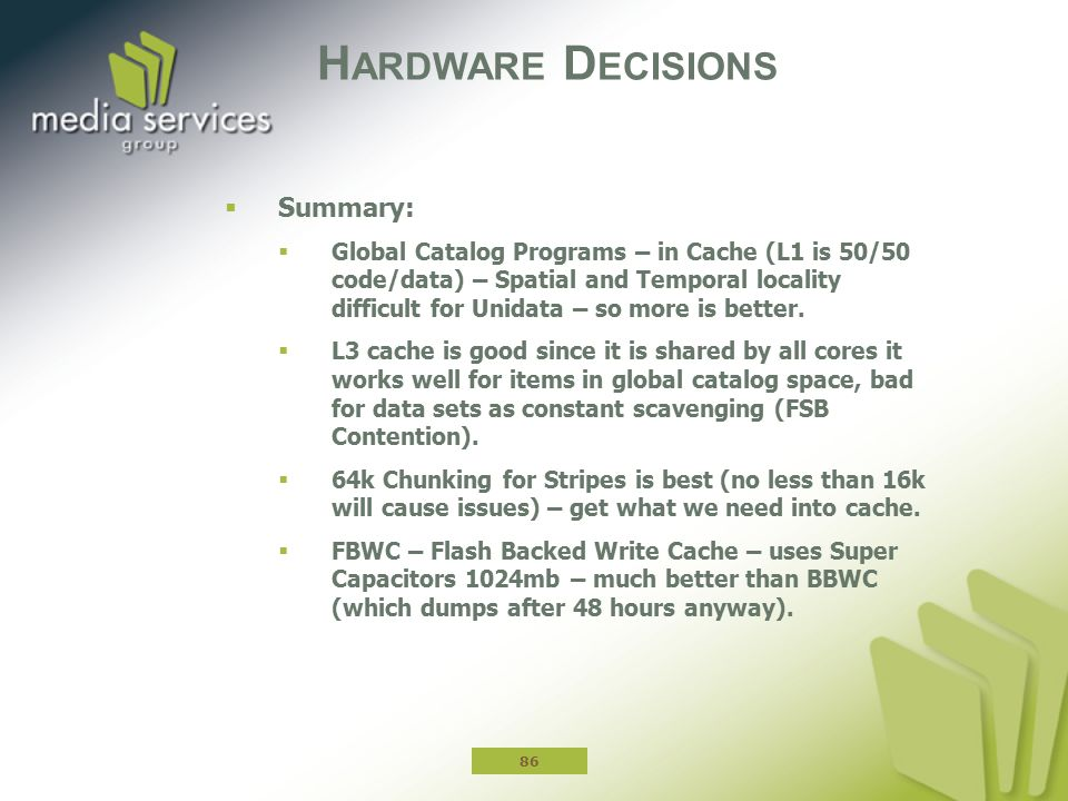 Hardware Decisions Summary: