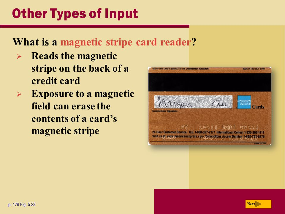 Other Types of Input What is a magnetic stripe card reader
