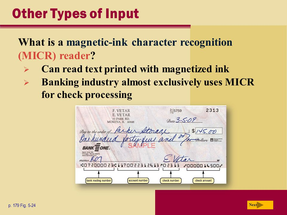 Other Types of Input What is a magnetic-ink character recognition (MICR) reader Can read text printed with magnetized ink.