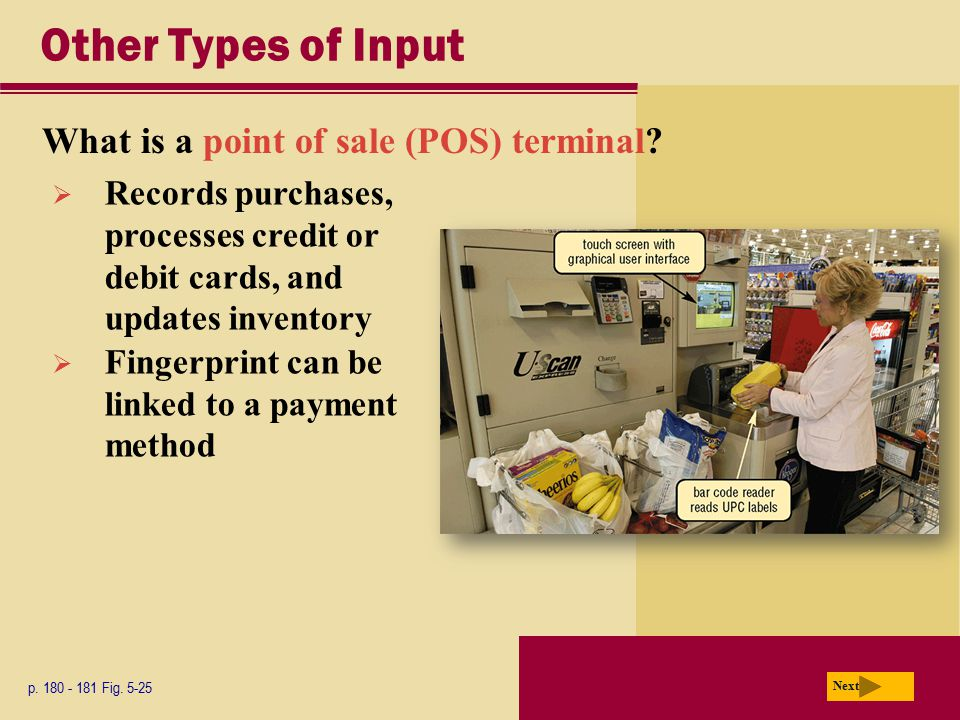 Other Types of Input What is a point of sale (POS) terminal