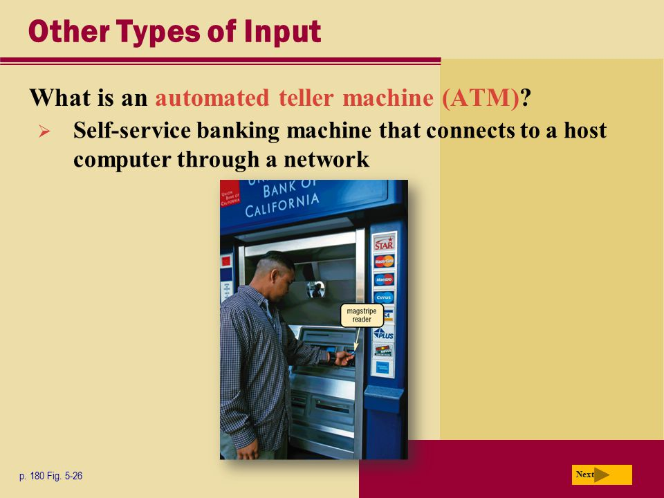 Other Types of Input What is an automated teller machine (ATM)