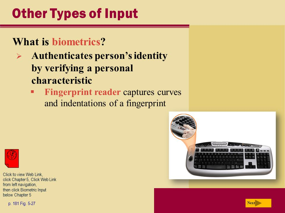 Other Types of Input What is biometrics