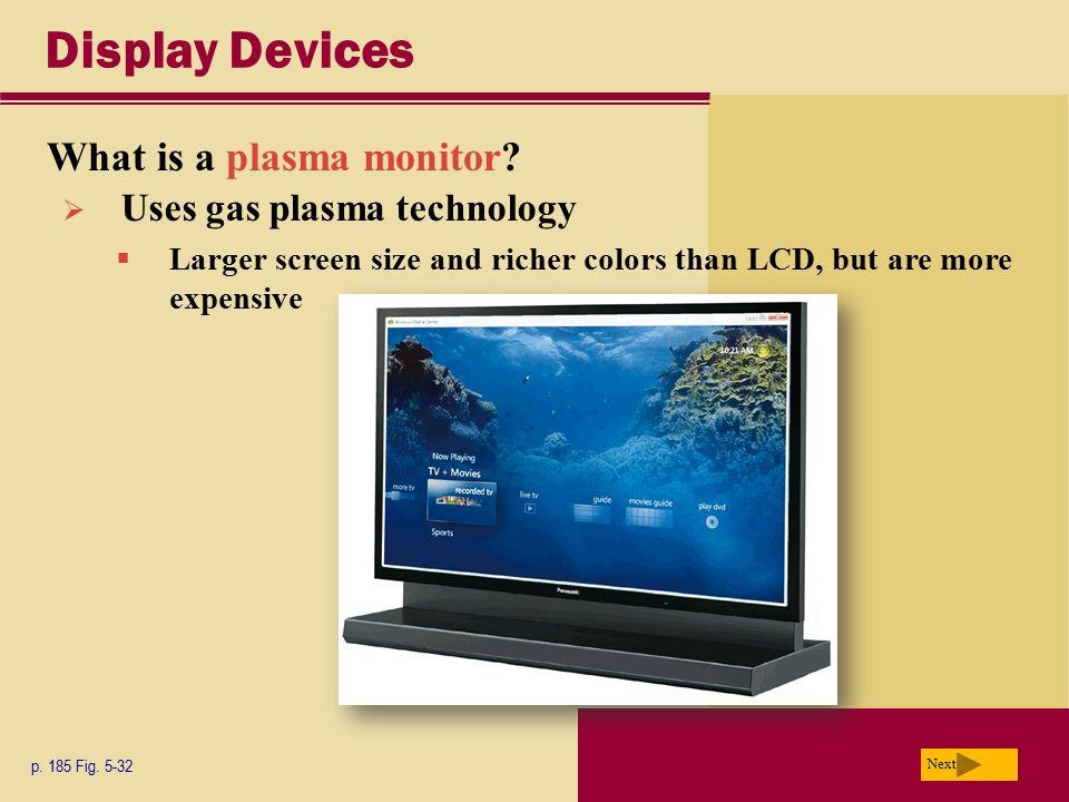 Display Devices What is a plasma monitor Uses gas plasma technology