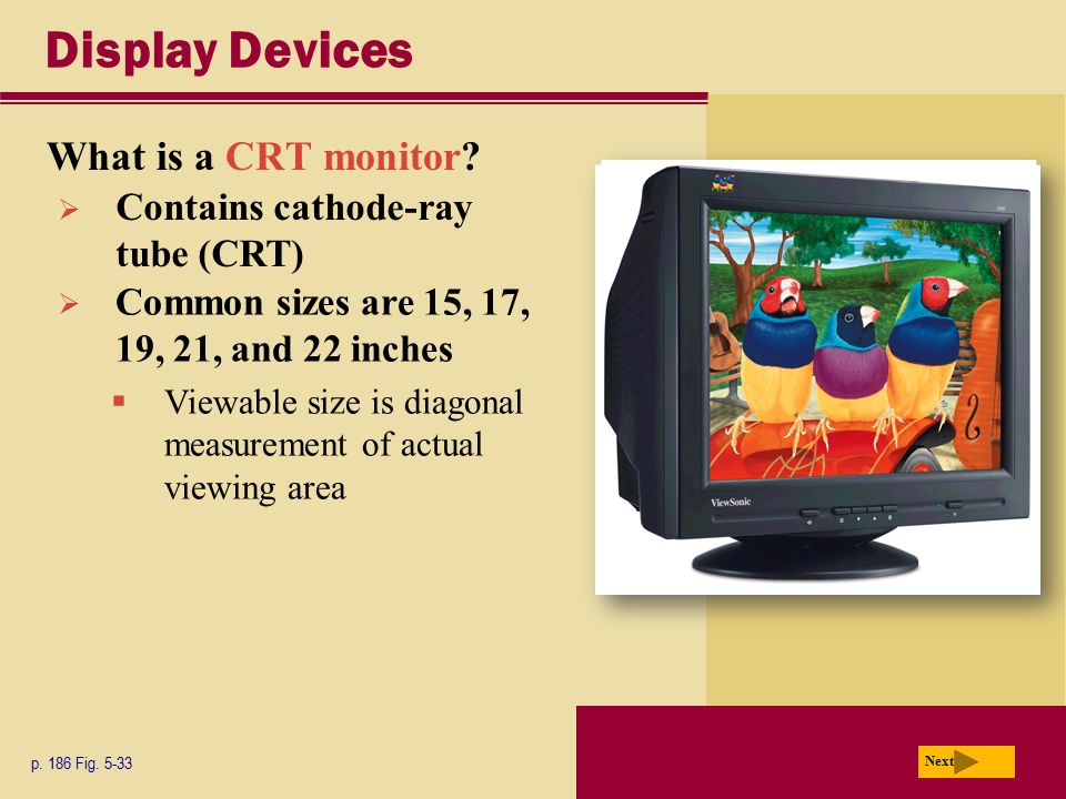 Display Devices What is a CRT monitor Contains cathode-ray tube (CRT)