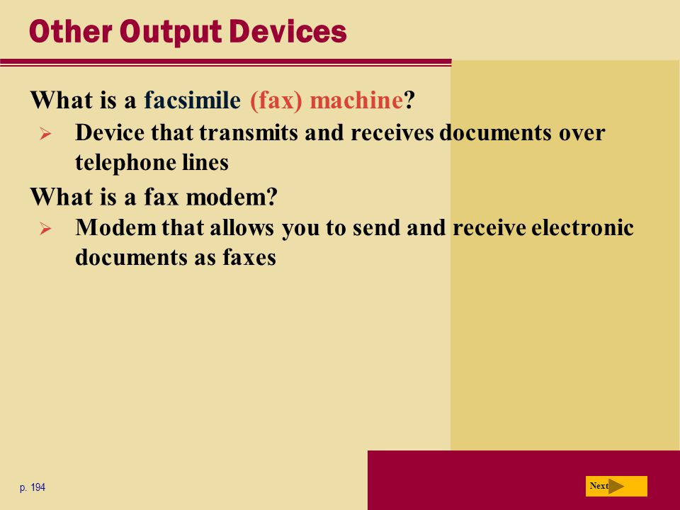 Other Output Devices What is a facsimile (fax) machine