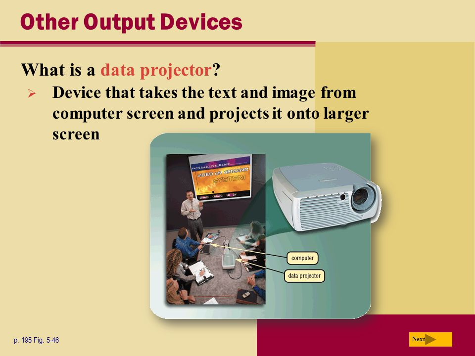 Other Output Devices What is a data projector